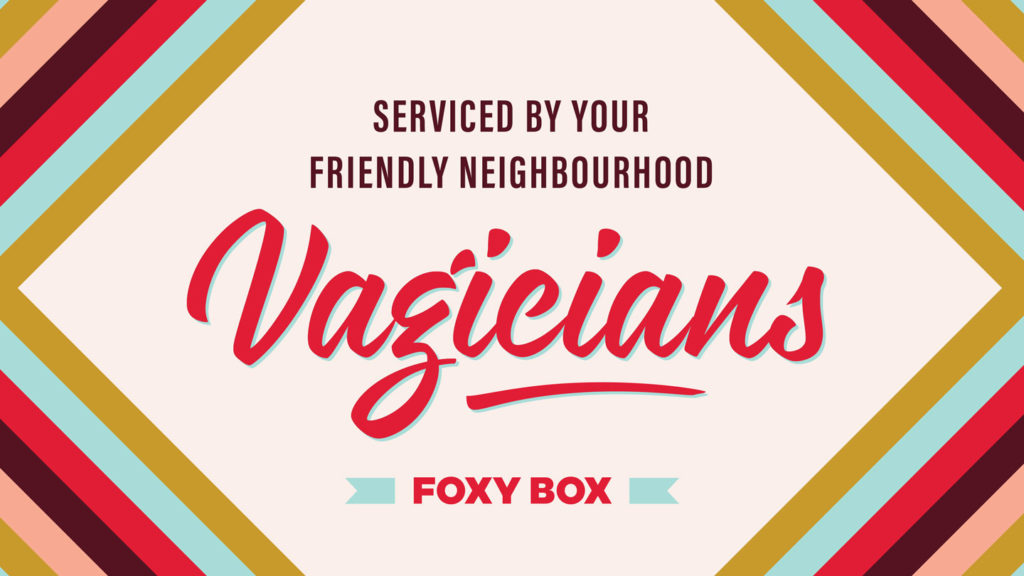Serviced by your friendly neighbourhood vagicians